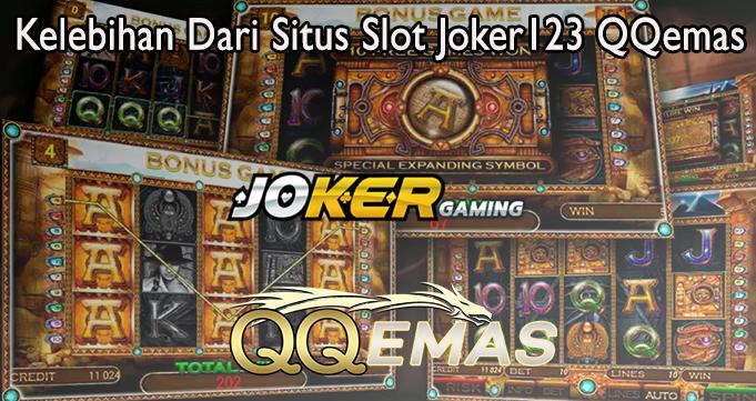 Kelebihan Dari Situs Slot Joker123 QQemas