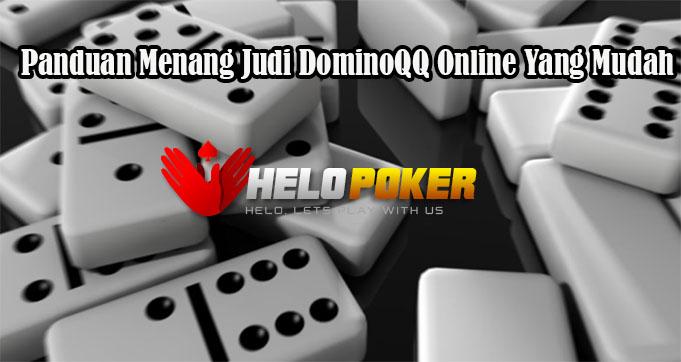 Panduan Menang Judi DominoQQ Online Yang Mudah