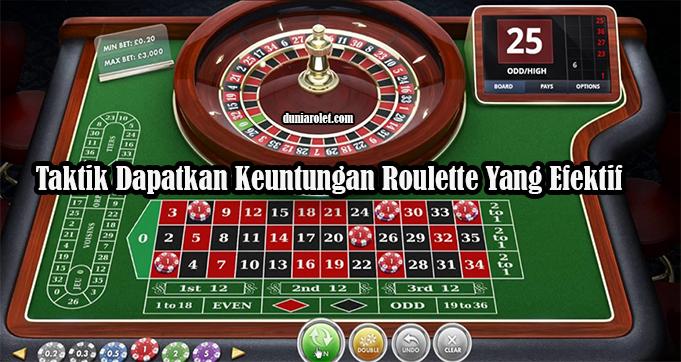 Taktik Dapatkan Keuntungan Roulette Yang Efektif