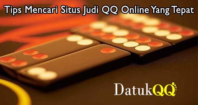 Tips Mencari Situs Judi QQ Online Yang Tepat